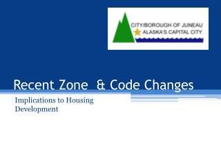 Recent Zone  & Code Changes
