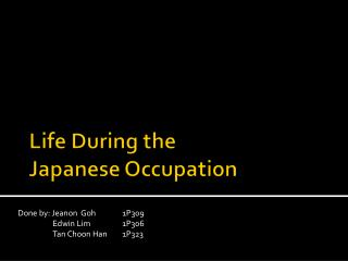Life During the  Japanese Occupation