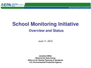 School Monitoring Initiative Overview and Status