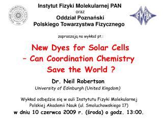 Instytut Fizyki Molekularnej PAN   oraz Oddział Poznański  Polskiego Towarzystwa Fizycznego
