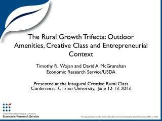 The Rural Growth Trifecta: Outdoor Amenities,  C reative Class and Entrepreneurial Context