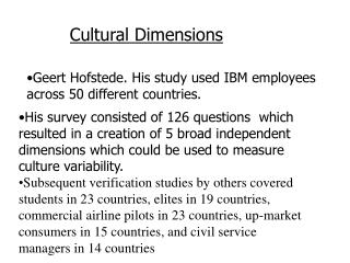 Geert Hofstede. His study used IBM employees across 50 different countries.