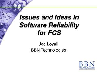 Issues and Ideas in Software Reliability for FCS
