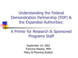 Understanding the Federal Demonstration Partnership FDP  the Expanded Authorities:   A Primer for Research  Sponsored Pr