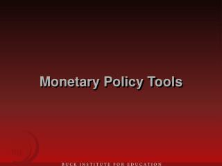 Monetary Policy Tools