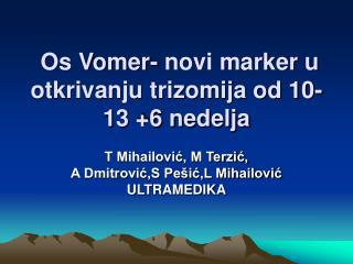 Os Vomer- novi marker u otkrivanju trizomija od 10-13 +6 nedelja