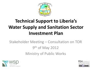 Technical Support to Liberia's  Water  Supply and Sanitation Sector Investment Plan
