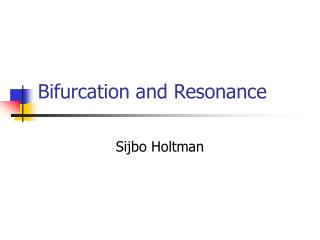 Bifurcation and Resonance