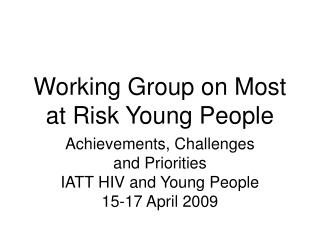 Working Group on Most at Risk Young People