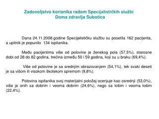 Zadovoljstvo korisnika radom  Spe cijalističkih službi   Doma zdravlja Subotica
