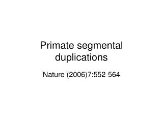 Primate segmental duplications