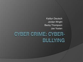 Cyber Crime: Cyber-Bullying