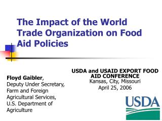 The Impact of the World Trade Organization on Food Aid Policies