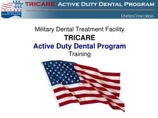 Military Dental Treatment Facility TRICARE Active Duty Dental Program Training
