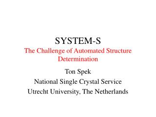 SYSTEM-S The Challenge of Automated Structure Determination