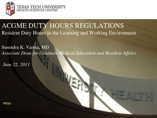 ACGME DUTY HOURS REGULATIONS Resident Duty Hours in the Learning and Working Environment