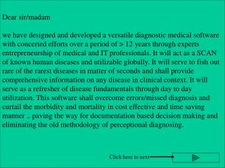 Dear sir/madam  we have designed and developed a versatile diagnostic medical software