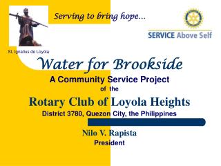 Water for Brookside  A Community Service Project  of  the  Rotary Club of Loyola Heights