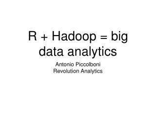 R + Hadoop = big data analytics