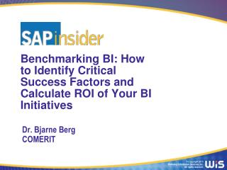 Benchmarking BI: How to Identify Critical Success Factors and Calculate ROI of Your BI Initiatives