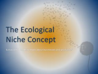 The Ecological Niche Concept