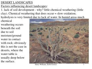 DESERT LANDSCAPES Factors influencing desert landscapes :