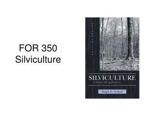 FOR 350 Silviculture