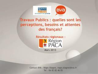 Contact BVA : Régis  Olagne , regis.olagne@bva.fr Tel : 06  82 82 46 05