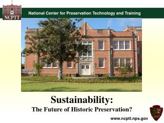 Sustainability: The Future of Historic Preservation?