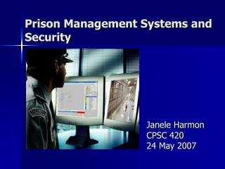Prison Management Systems and Security