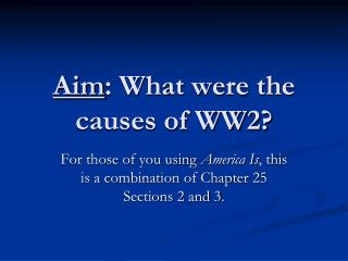 Aim : What were the causes of WW2?