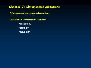 Chapter 7: Chromosome Mutations