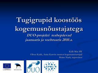 Tugigrupid koostöös kogemusnõustajatega DUO-projekti  teabepäevad  jaanuaris ja veebruaris 2010.a.