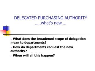 DELEGATED PURCHASING AUTHORITY  ..what s new .