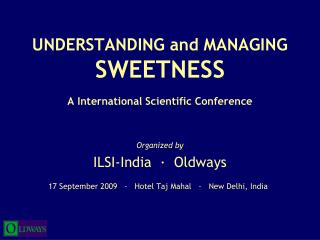 UNDERSTANDING and MANAGING SWEETNESS A International Scientific Conference