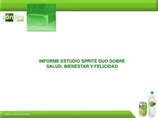 INFORME ESTUDIO SPRITE DUO SOBRE SALUD, BIENESTAR Y FELICIDAD