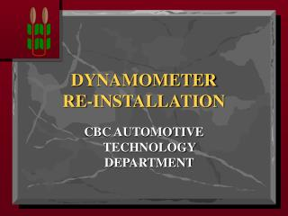 DYNAMOMETER  RE-INSTALLATION