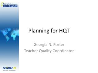 Planning for HQT