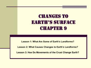 Changes to  Earth's Surface Chapter 9