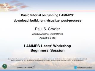 Basic tutorial on running LAMMPS: download, build, run, visualize, post-process Paul S. Crozier