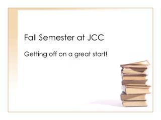 Fall Semester at JCC