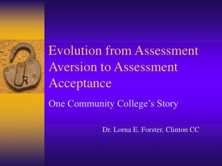 Evolution from Assessment Aversion to Assessment Acceptance