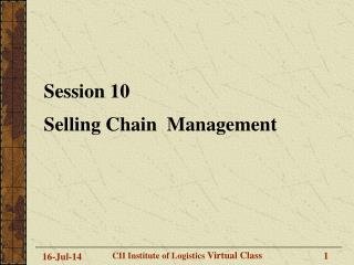 Session 10 Selling Chain  Management