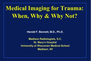 Medical Imaging for Trauma: When, Why & Why Not?