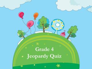 Grade 4 Jeopardy Quiz