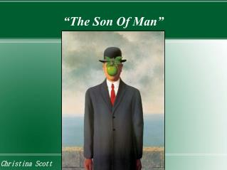 """The Son Of Man"""