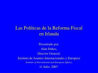 Las Políticas de la Reforma Fiscal  en Irlanda