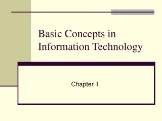 Basic Concepts in Information Technology