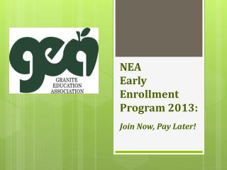NEA Early Enrollment Program 2013: