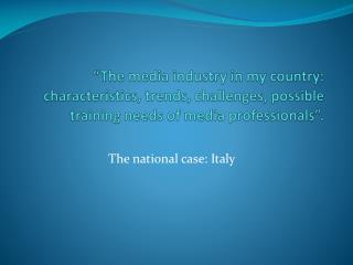 The national case: Italy